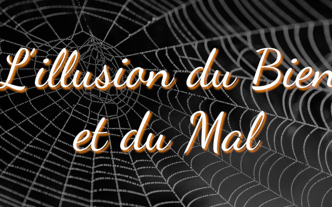Podcast #23 – L'illusion du Bien et du Mal