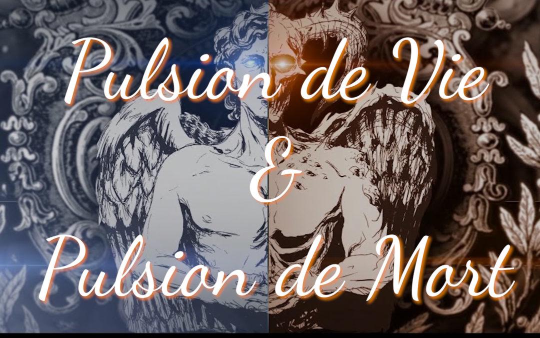 Podcast #21 – Pulsion de Vie et Pulsion de Mort
